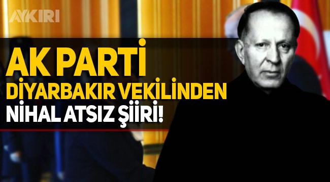 AKP Diyarbakır Milletvekili Nihal Atsız şiiri paylaştı