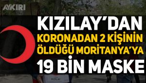 Kızılay'dan, 2 kişinin öldüğü Moritanya'ya 19 bin maske
