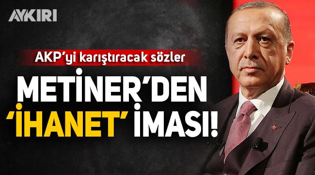 Mehmet Metiner'den AKP'yi karıştıracak sözler