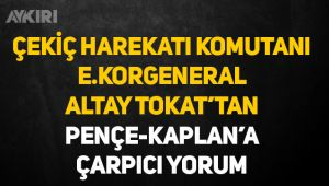Altay Tokat'tan Pençe-Kaplan Operasyonuna çarpıcı yorum