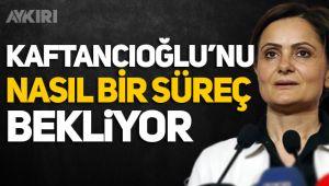 Canan Kaftancıoğlu'nun avukatından ilk açıklama