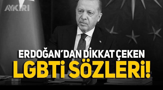 Erdoğan'dan LGBTİ açıklaması