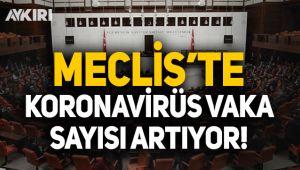 Meclis'te koronavirüs vaka sayısı yükseldi!