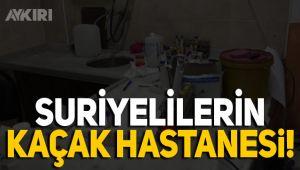 Suriyeliler İstanbul'un göbeğinde kaçak hastane kurmuş