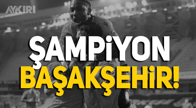 2019-2020 Sezonu şampiyonu Başakşehir oldu