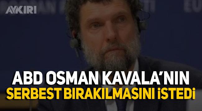 ABD'den Osman Kavala için 'serbest bırakılsın' talebi