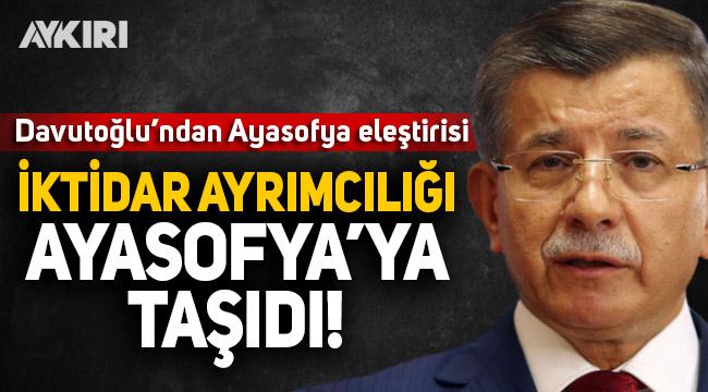 Ahmet Davutoğlu'ndan Ayasofya'da namaz eleştirisi