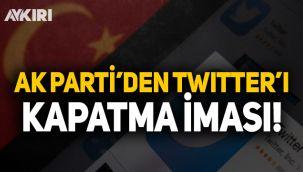 AK Parti'den Twitter'ı kapatma iması