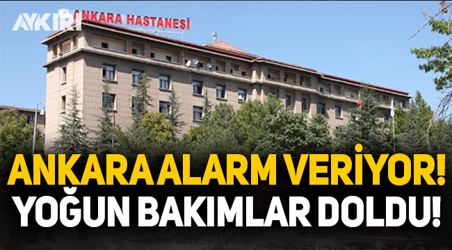 Ankara'daki yoğun bakımlar doldu iddiası!