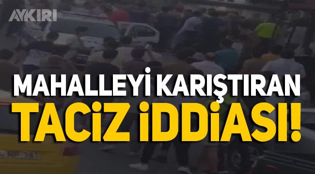 Arnavutköy'deki taciz iddiası mahalleyi karıştırdı