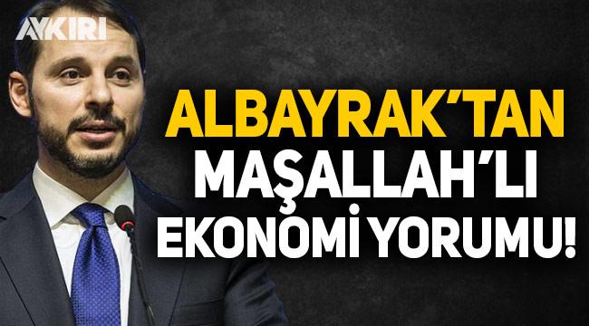 Berat Albayrak'tan maşallah'lı ekonomi açıklaması