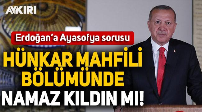 CHP'li Tanal'dan Erdoğan'a Ayasofya sorusu!