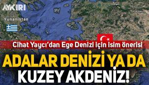 Cihat Yaycı'dan Ege Denizi için isim önerisi!