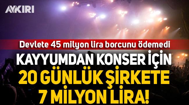 Devlete borcunu ödeyemeyen kayyum konsere 7 milyon TL ödedi!
