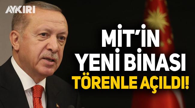 Erdoğan'dan MİT binası açılışında konuştu