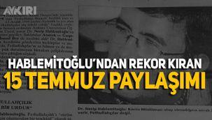 Şengül Hablemitoğlu'nun 15 Temmuz paylaşımı rekor kırdı