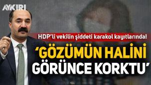 HDP'li Mensur Işık'ın şiddeti karakol kayıtlarında!