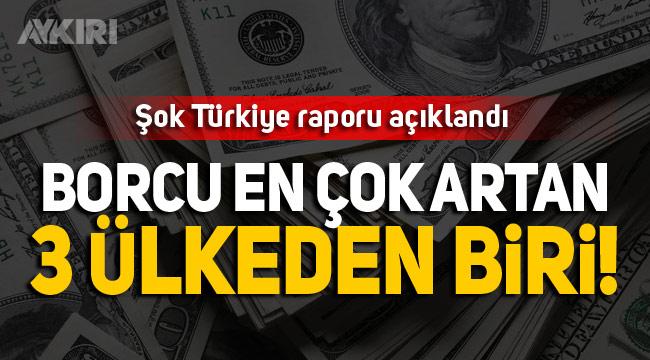IIF'nin Türkiye raporunda ürküten sonuç