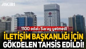 İletişim Başkanlığı'na Ankara'da gökdelen tahsis edildi