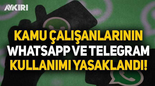Kamu çalışanlarının WhatsApp kullanması yasaklandı!