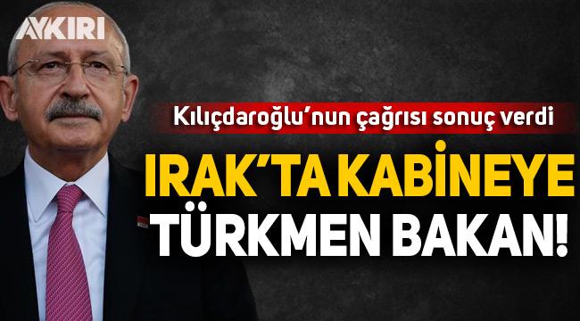 Kılıçdaroğlu'nun çağrısı sonuç verdi! Irak'ta kabineye Türkmen Bakan!