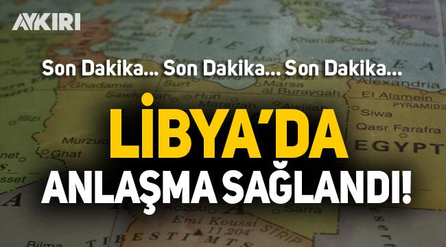 Libya'da anlaşma sağlandı
