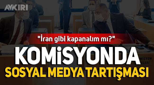 Meclis Adalet Komisyonu'nda sosyal medya tartışması