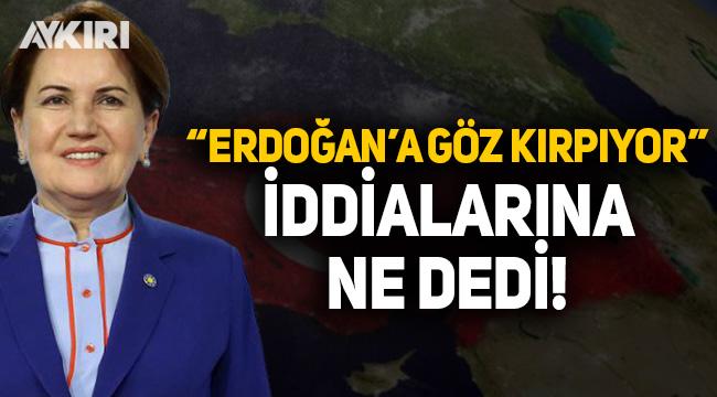 """Meral Akşener, """"Erdoğan'a göz kırpıyor"""" iddialarına yanıt verdi"""