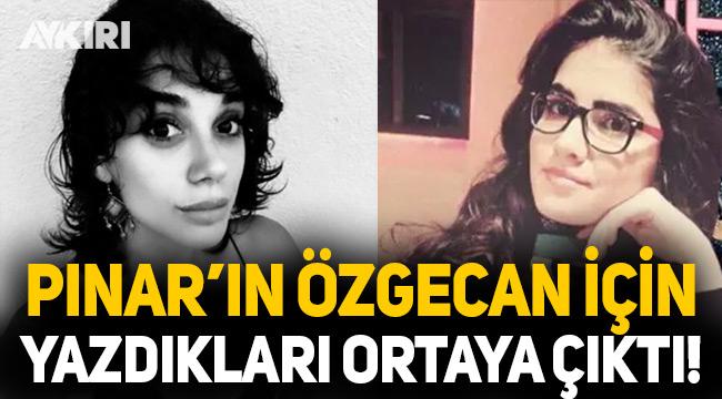 Pınar Gültekin'in Özgecan Aslan için yazdıkları ortaya çıktı