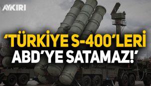 Rusya Dışişleri Bakanlığı: Türkiye S-400'leri Amerika'ya satamaz!