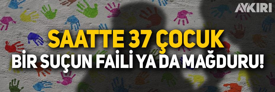 Saatte 37 çocuk bir suçun faili ya da mağduru oldu