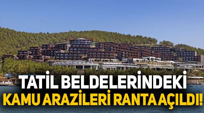 Turizm ilçelerindeki kamu arazileri ranta açıldı