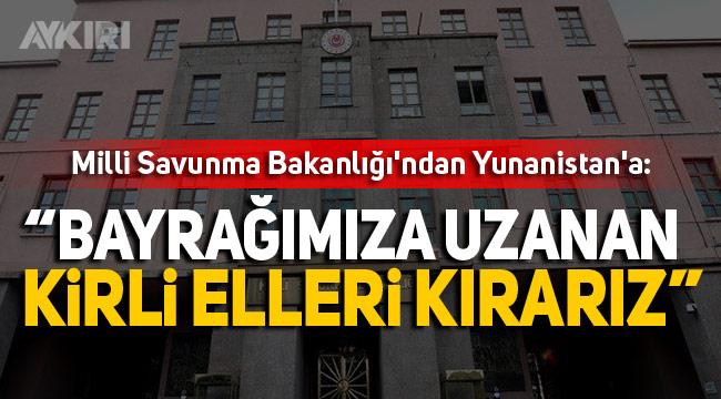 """Türkiye'den Yunanistan'a: """"O eli kırarız"""""""