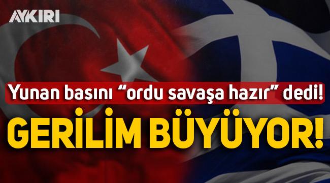 Türkiye Yunanistan gerilimi büyüyor!