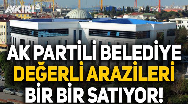 AK Partili belediyede değerli kamu arazilerinin satışları hız kesmiyor