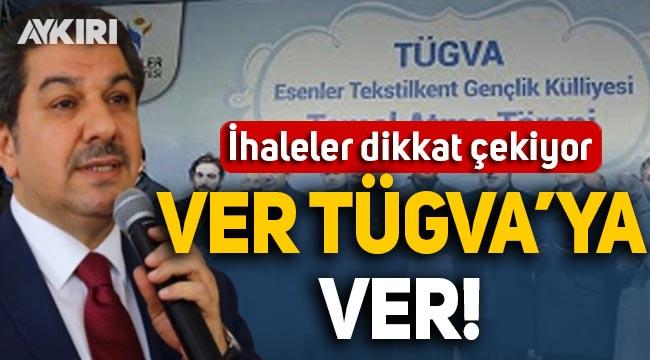 AK Partili Esenler Belediyesi'nde ihaleler TÜGVA'ya gidiyor!