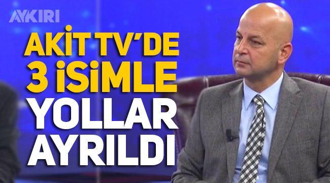 AKİT TV'de deprem, 3 isimle yollar ayrıldı
