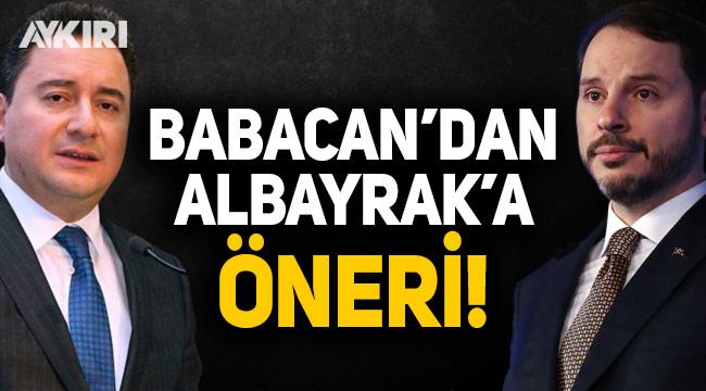 Ali Babacan'dan Berat Albayrak'a öneri!