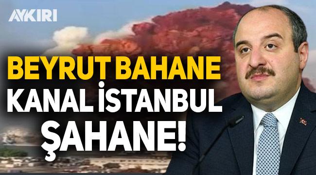 Bakan Varank'tan Beyrut'taki patlama sonrası Kanal İstanbul güzellemesi