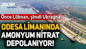 Beyrut'tan sonra Ukrayna limanında amanyum nitrat depolandığı ortaya çıktı