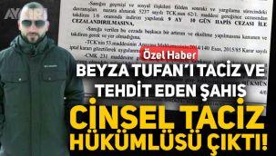Beyza Tufan'ı taciz eden şahsın cinsel tacizden hapis cezası aldığı ortaya çıktı