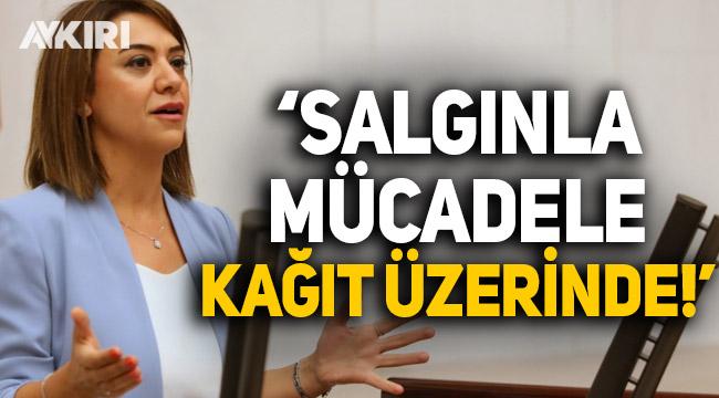 CHP milletvekili Taşçıer: Salgınla mücadele sadece kağıt üzerinde!