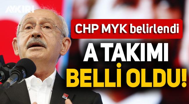 CHP MYK'sı belli oldu! İşte Kılıçdaroğlu'nun A takımı