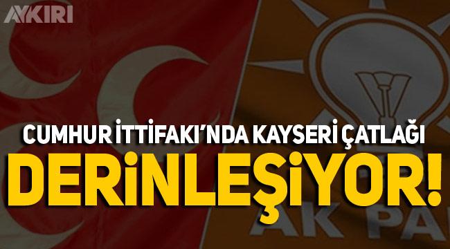 Cumhur İttifakı'nda kayseri krizi büyüyor!