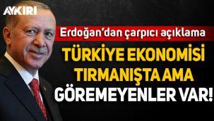 Cumhurbaşkanı Erdoğan: Türkiye ekonomisi tırmanışta ama göremeyenler var