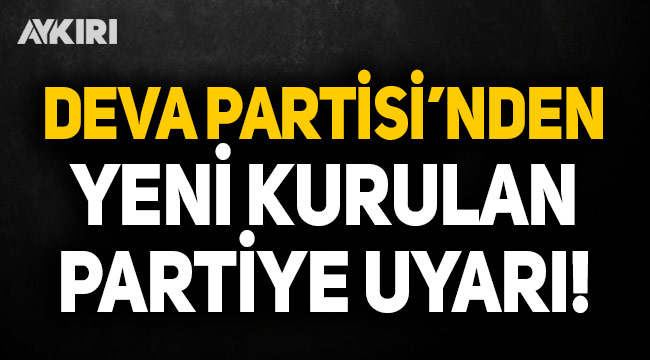 DEVA Partisi'nden Umut Partisi'ne uyarı