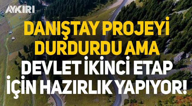 Devlet, Danıştay'ın durdurduğu Yeşil Yol projesinin ikinci etabı için hazırlık yapıyor