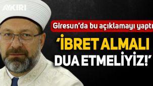 Diyanet İşleri Başkanı Ali Erbaş Giresun'da: İbret ve önlem almalı, dua etmeliyiz