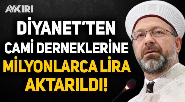 Diyanet'ten Cami derneklerine milyonlarca lira aktarıldı!