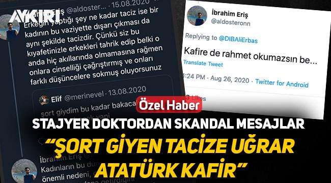 Doktor adayından skandal mesajlar, mini etek giyenlere tacize hak verdi, Atatürk'e kafir dedi